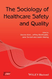 Cover The Sociology of Healthcare Safety and Quality