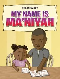 Cover My Name Is Ma'Niyah