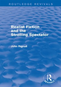 Cover Realist Fiction and the Strolling Spectator (Routledge Revivals)