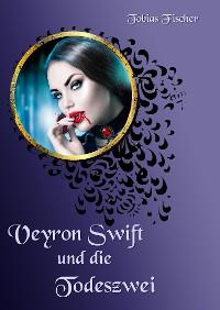 Cover Veyron Swift und die Todeszwei