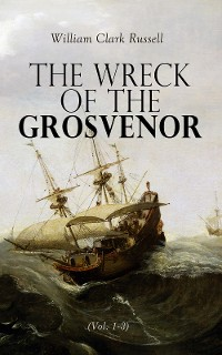 Cover The Wreck of the Grosvenor (Vol. 1-3)