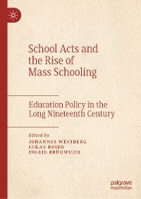 Cover School Acts and the Rise of Mass Schooling
