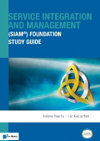 Cover Service Integration and Management (SIAM®) Foundation Study Guide