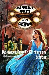Cover Das magische Amulett #127: Hüterin des Schatzes