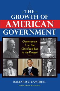Cover The Growth of American Government, Revised and Updated Edition