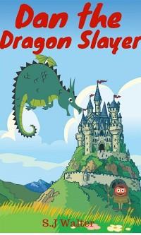 Cover Dan the Dragon Slayer (Bedtime Stories For Kids Book, #4)