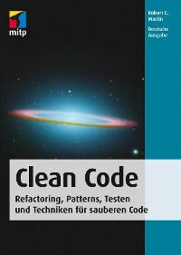 Cover Clean Code - Refactoring, Patterns, Testen und Techniken für sauberen Code