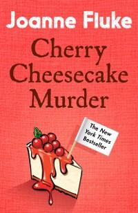 Cover Cherry Cheesecake Murder (Hannah Swensen Mysteries, Book 8)