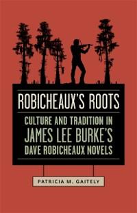 Cover Robicheaux's Roots