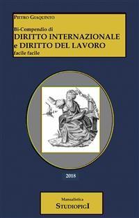 Cover Bi-Compendio di DIRITTO INTERNAZIONALE e DIRITTO DEL LAVORO facile facile