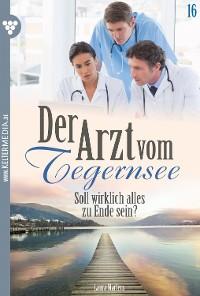 Cover Der Arzt vom Tegernsee 16 – Arztroman