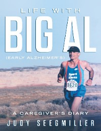 Cover Life With Big Al (Early Alzheimer's) a Caregivers Diary