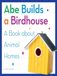 Cover Abe Builds a Birdhouse