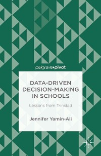 Cover Data-Driven Decision-Making in Schools: Lessons from Trinidad