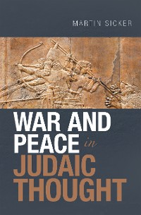 Cover War and Peace in Judaic Thought