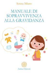 Cover Manuale di sopravvivenza alla gravidanza