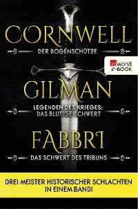 Cover Der Bogenschütze / Legenden des Krieges: Das blutige Schwert / Vespasian: Das Schwert des Tribuns