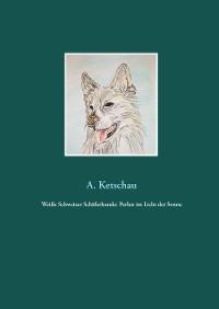 Cover Weiße Schweizer Schäferhunde: Perlen im Licht der Sonne