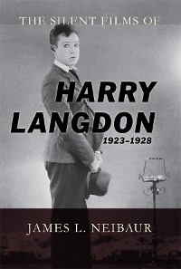 Cover The Silent Films of Harry Langdon (1923-1928)