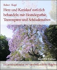 Cover Herz, Kreislauf         Behandlung mit Homöopathie, Heilpflanzen, Schüsslersalzen und Naturheilkunde
