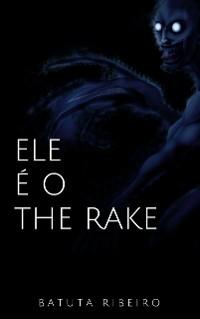 Cover Ele é o The Rake