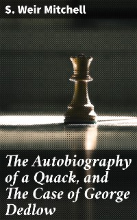 Cover The Autobiography of a Quack, and The Case of George Dedlow