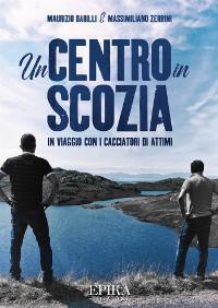 Cover Un Centro in Scozia