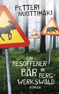 Cover Ein besoffener Bär im Bergwerkswald