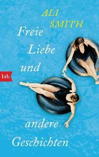 Cover Freie Liebe und andere Geschichten