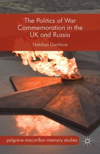 Cover The Politics of War Commemoration in the UK and Russia