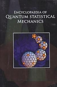 Cover Encyclopaedia Of Quantum Statistical Mechanics, Scientific Methods And Statistical Technique In Statistical Mechanics