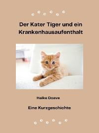 Cover Der Kater Tiger und ein Krankenhausaufenthalt