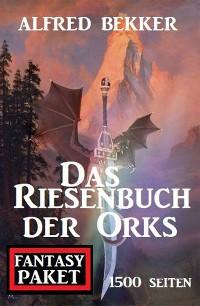 Cover Das Riesenbuch der Orks: 1500 Seiten Fantasy Paket