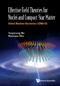 Cover Effective Field Theories For Nuclei And Compact-star Matter: Chiral Nuclear Dynamics (Cnd-iii)