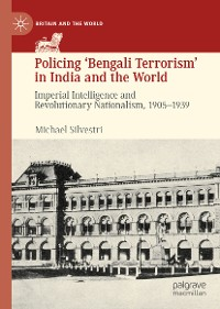 Cover Policing 'Bengali Terrorism' in India and the World