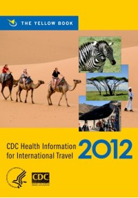 Cover CDC Health Information for International Travel 2012:The Yellow Book