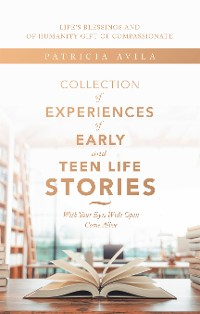 Cover Collection of Experiences of Early and Teen Life Stories