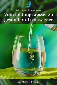 Cover Vom Leitungswasser zu gesundem Trinkwasser