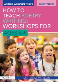 Cover How to Teach Poetry Writing: Workshops for Ages 5-9