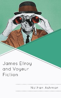 Cover James Ellroy and Voyeur Fiction