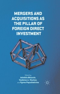 Cover Mergers and Acquisitions as the Pillar of Foreign Direct Investment