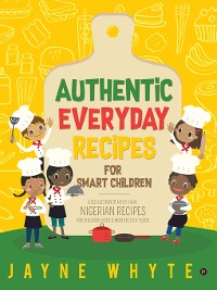 Cover Authentic Everyday Recipes for Smart Children