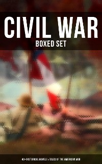 Cover Civil War - Boxed Set: 40+ Historical Novels & Tales of the American War