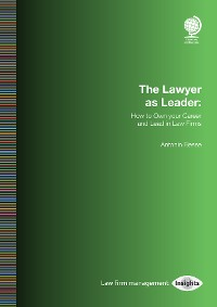 Cover Lawyer as Leader: How to Own your Career and Lead in Law Firms, The