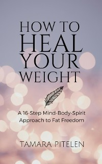 Cover How To Heal Your Weight