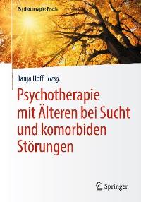 Cover Psychotherapie mit Älteren bei Sucht und komorbiden Störungen