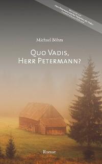 Cover Quo vadis, Herr Petermann?