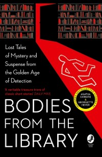 Cover Bodies from the Library: Lost Tales of Mystery and Suspense by Agatha Christie and other Masters of the Golden Age