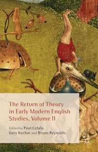 Cover The Return of Theory in Early Modern English Studies, Volume II