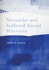 Cover Nietzsche and Suffered Social Histories
